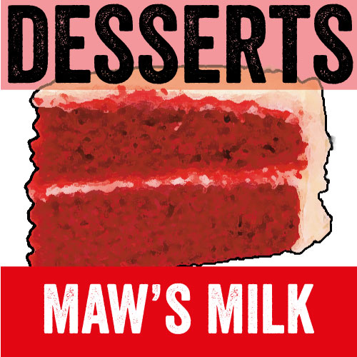 Maw's Milk